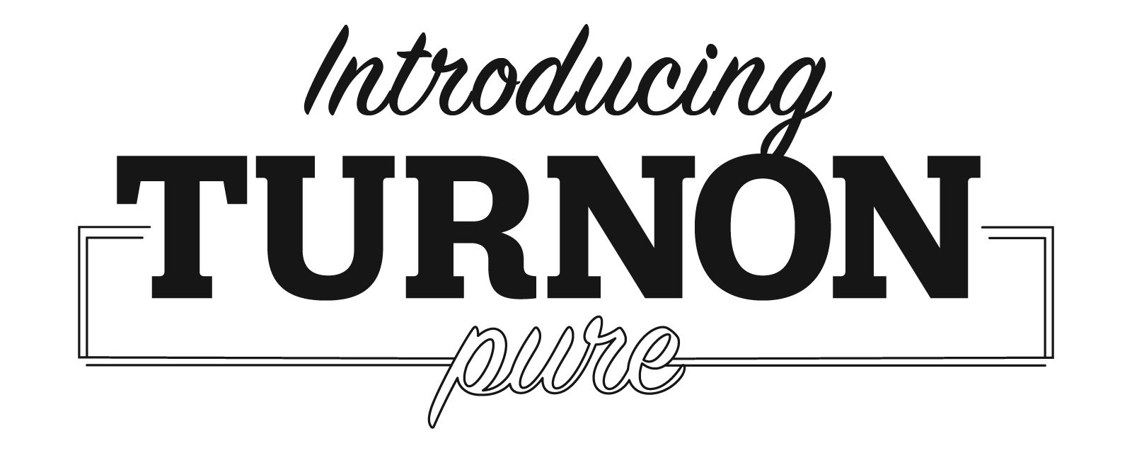 introducing_turnonpure